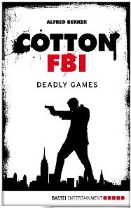 Cotton FBI - Episode 09 Deadly Games