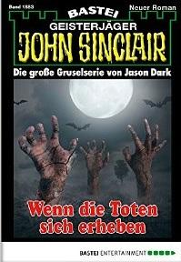 John Sinclair - Folge 1883 - Wenn die Toten sich erheben