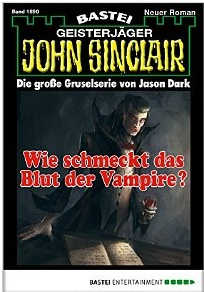 John Sinclair - Folge 1890 Wie schmeckt das Blut der Vampire