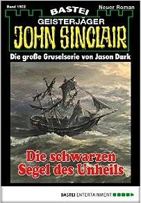 John Sinclair - Folge 1902 -  Die schwarzen Segel des Unheils
